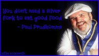 You-dont-need-a-silver-fork-to-eat-good-food.-Paul-Prudhomme-quote-1024x583