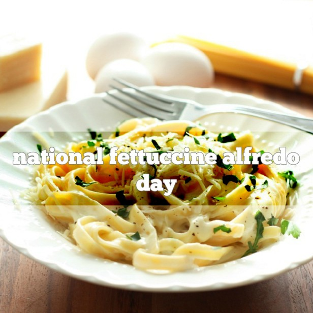 february-7-is-national-fettuccine-alfredo-day